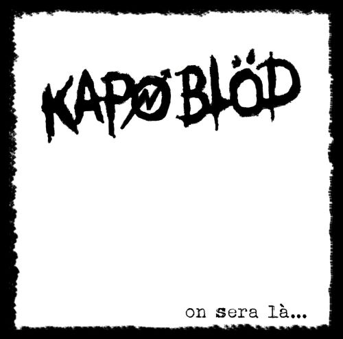 Kapo Blod - On sera là... (LP)